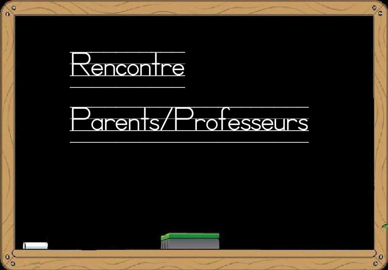 Prochaines rencontres parents-Professeurs 0